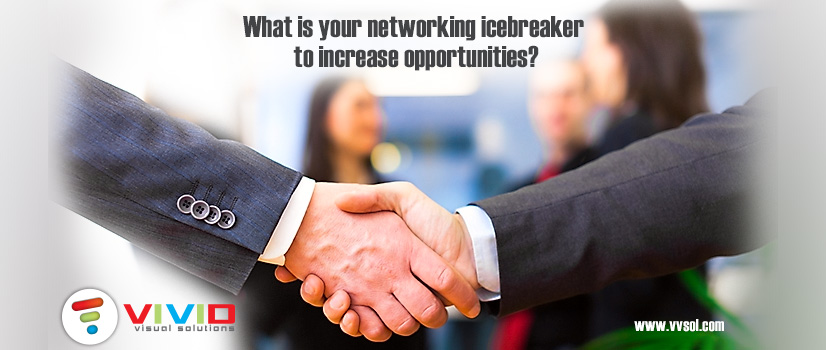 What is your networking icebreaker to increase opportunities?
