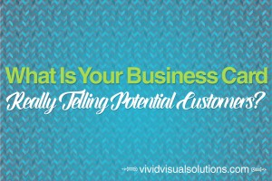 What is your business card really telling your potential customer