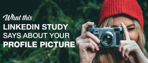 What This LinkedIn Study Says about Your Profile Picture