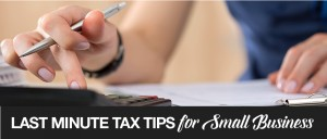 Last minute tax tips for small business