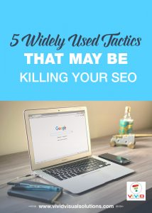 5 widely used tactic that may be killing SEO