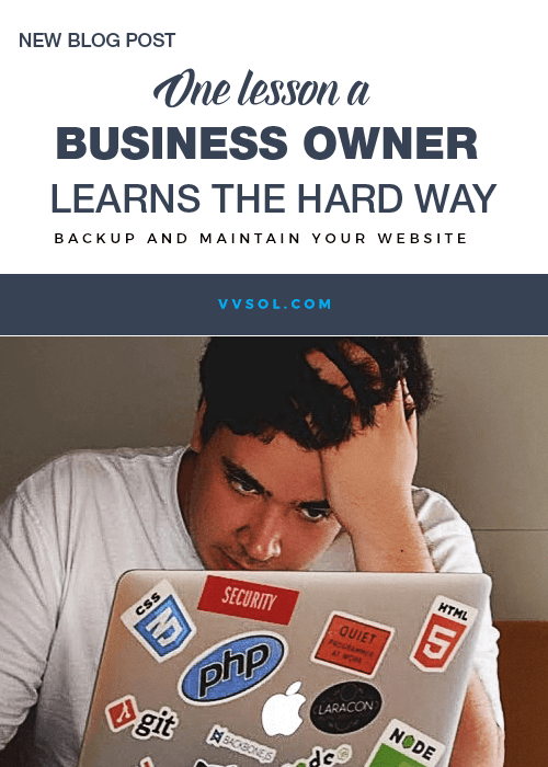 One lesson a  Business owner  Learns the hard way – Backup and Refresh your website