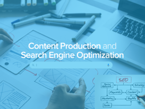 Content Production and Search Engine Optimization